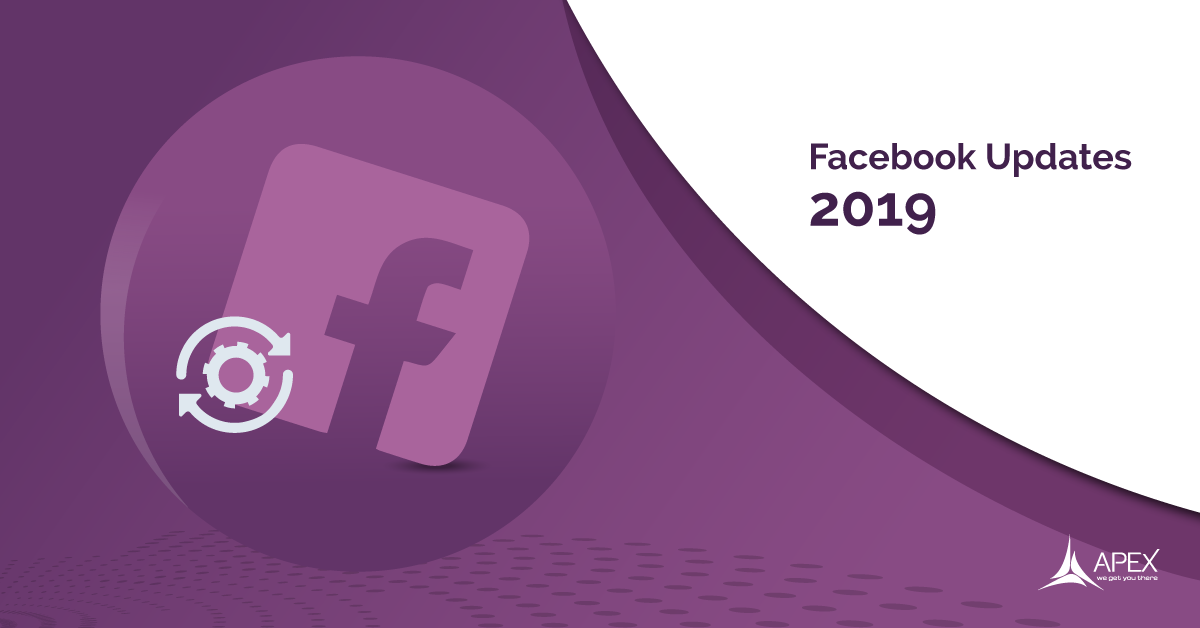 2019 Facebook updates. (Social Media Trends)