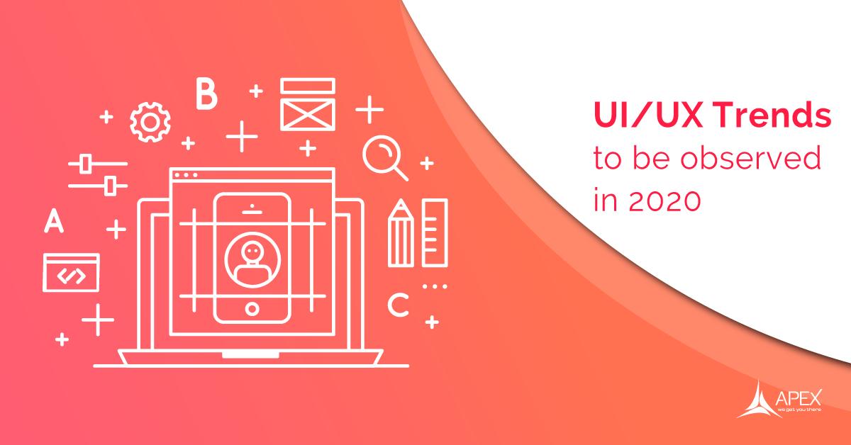 UI/UX design trends in 2020.