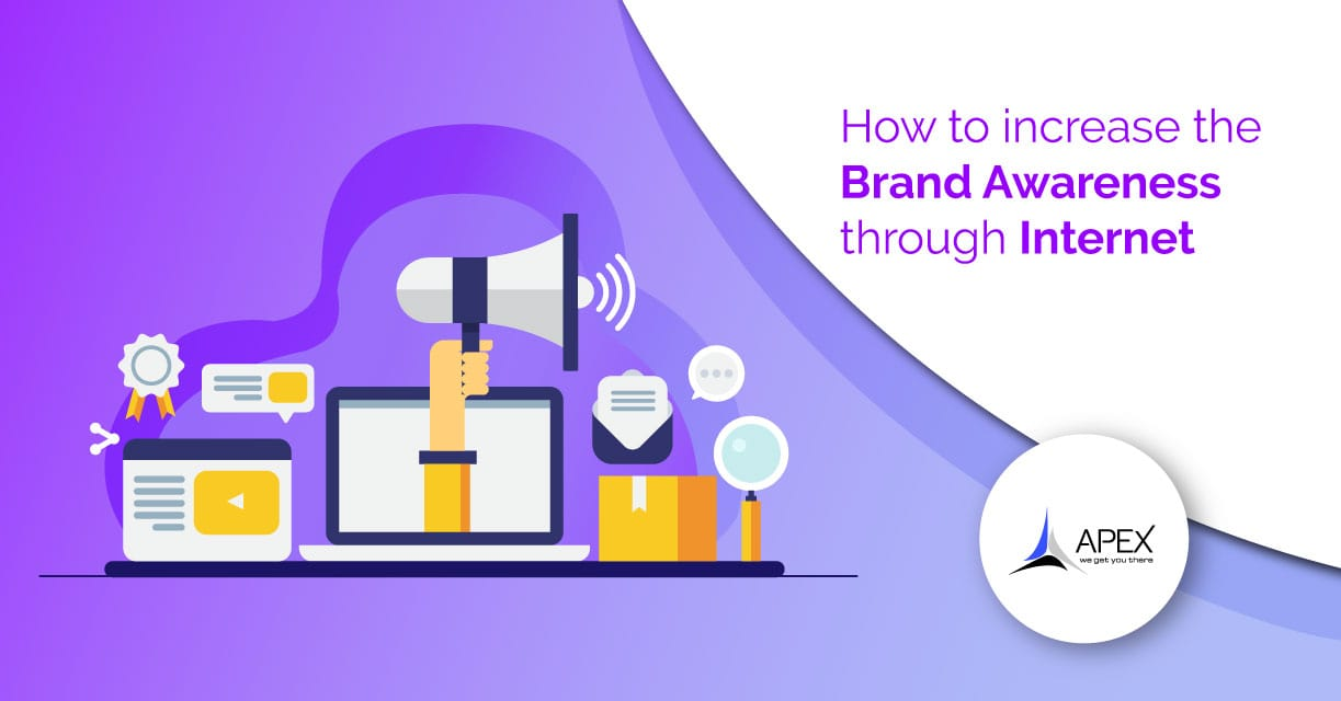 How to Increase Brand Awareness Through The Internet?