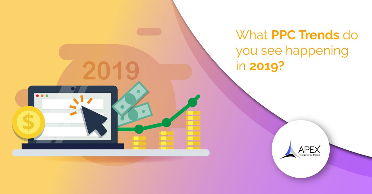 What PPC trends do you see happening in 2019?