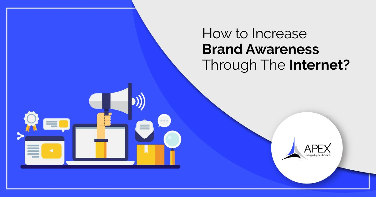 How to Increase Brand Awareness through the Internet