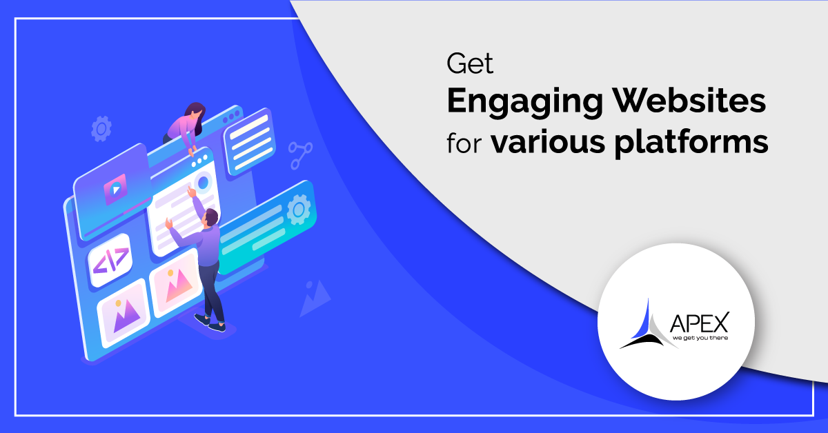 Get Engaging websites for various platforms