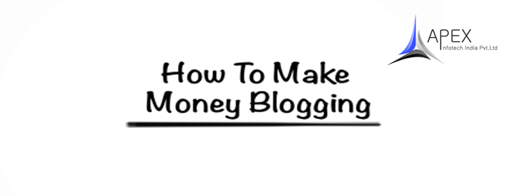 Blogging | 8 ways to make money out of your blogs