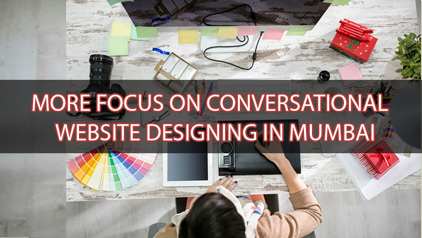 More focus on conversational website designing in Mumbai