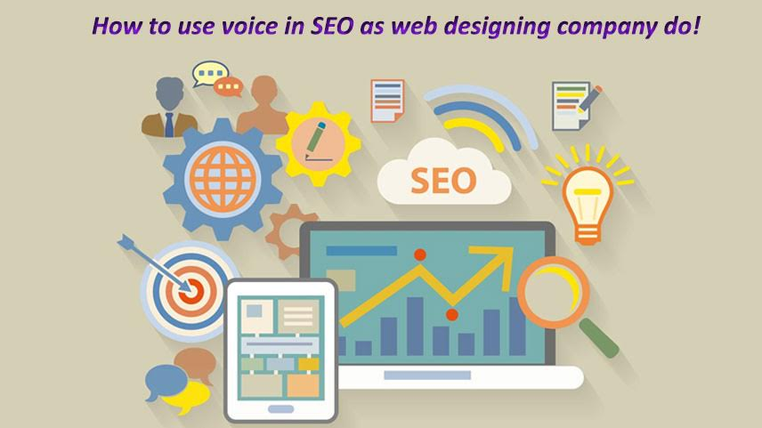 How to use voice in SEO as web designing company do!